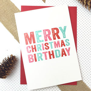 Merry Christmas Birthday Cheeky Greetings Card - cards