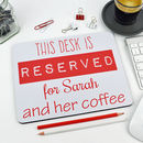 Personalised 'Reserved For' Mouse Mat