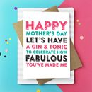 Happy Mother's Day Celebrate With A G And T Card