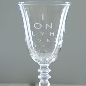 I Only Have Eyes For You Valentines Wine Glass