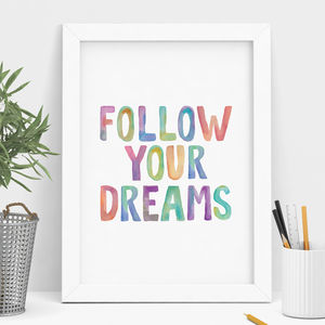 'Follow Your Dreams' Watercolour Print