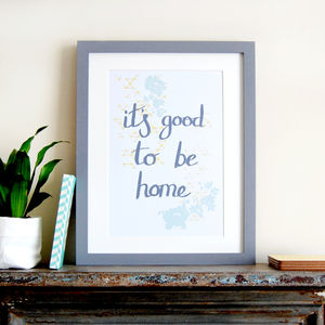 It's Good To Be Home, Art Print - family & home