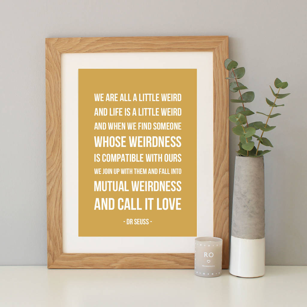 Dr Seuss Love Quotes Dr Seuss 'we Are All A Little Weird' Quote Printhope And Love
