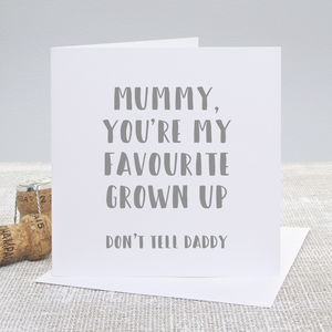 'Favourite Grown Up' Mother's Day Card - funny cards