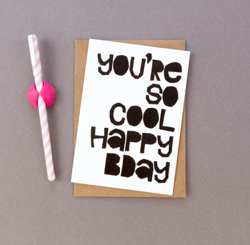'You're So Cool Happy Birthday' Birthday Card