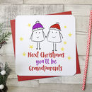 'Next Christmas You'll Be Grandparents' Card