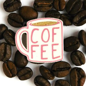 Coffee Lover Brooch Pin - secret santa gifts