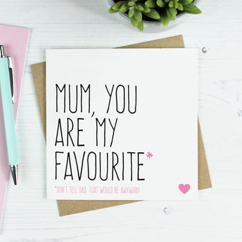 'Mum You Are My Favourite' Mother's Day Card
