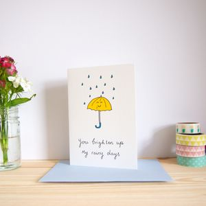 You Brighten Up My Rainy Days Love Card