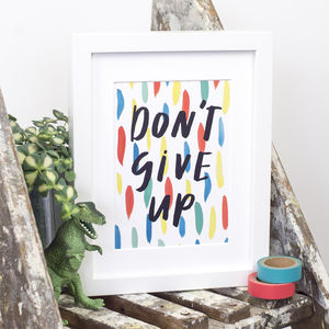 'Don't Give Up' Print