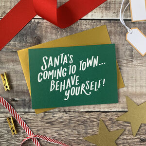 Santa's Coming To Town… Behave Yourself! Christmas Card