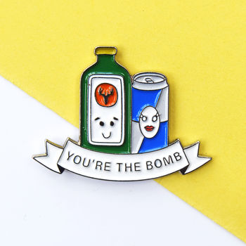'Youre The Bomb' Enamel Pin Badge