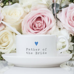 Father Of The Bride Teacup And Saucer Wedding Gift - cups & saucers