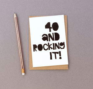 '40 And Rocking It!' 40th Birthday Card