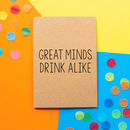 'Great Minds' Funny Birthday Card