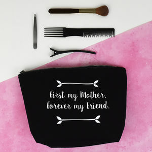 'First My Mother, Forever My Friend' Make Up Wash Bag