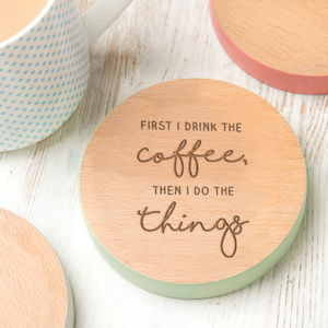 'First I Drink The…' Coloured Wooden Coaster - winter sale