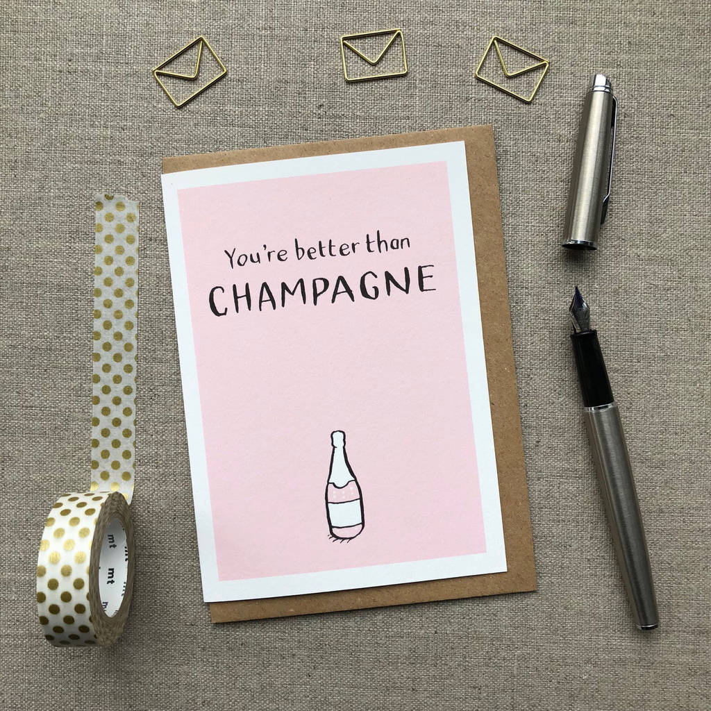 You're Better Than Champagne Anniversary Card