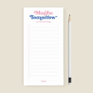 'Maybe Tomorrow' To Do List Notepad