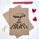 Mr Right Valentines Day Card With Cortina