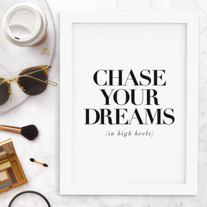 'Chase Your Dreams In High Heels' Typography Print - posters & prints