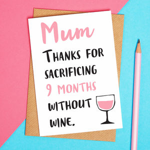 Thanks Mum For Not Drinking Mothers Day Card - funny cards