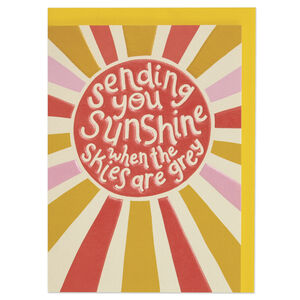 'Sending You Sunshine When The Skies Are Grey' Card