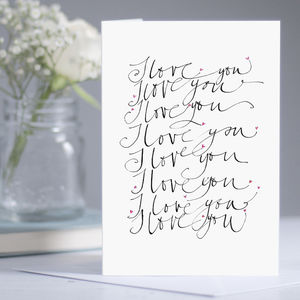 'I Love You, I Love You…' Card - cards & wrap