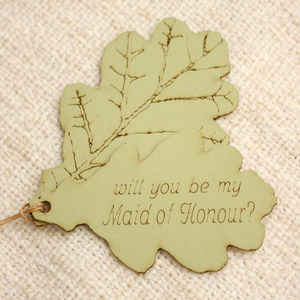 'Be My Maid Of Honour' Leaf