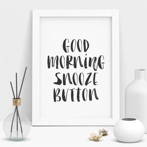 'Good Morning Snooze Button' Typography Print - typography