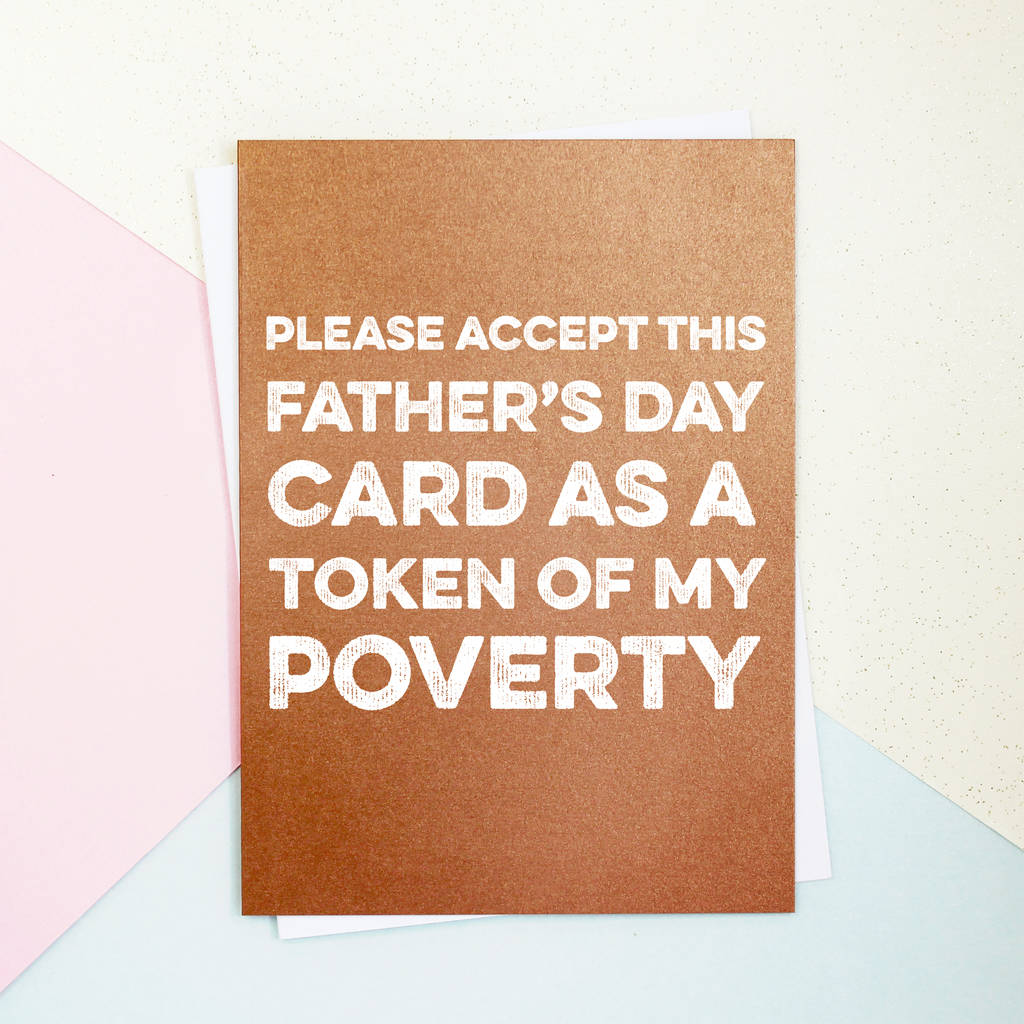 A Token Of My Poverty Father's Day Card