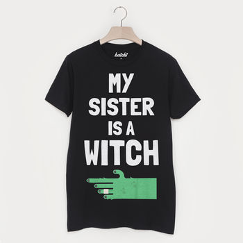 My Sister Is A Witch Unisex Halloween T Shirt