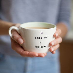 I'm Kind Of A Big Deal Handmade Earthenware Cup - 30th birthday gifts