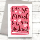 Proud To Be Your Husband Valentine's Card