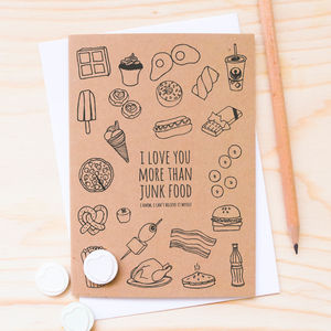 'I Love You More Than Junk Food' Card - anniversary cards