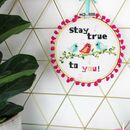 Stay True To You Cross Stitch Kit