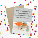 Party Hard Greeting Card