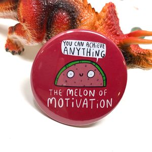 The Melon Of Motivation Pin Badge