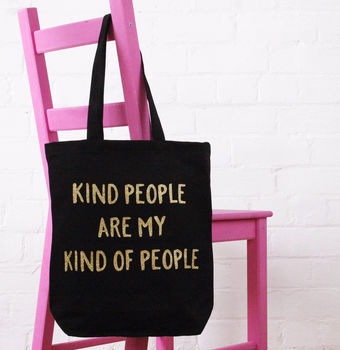 'Kind People Are My Kind Of People' Tote Bag