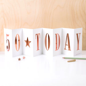 50th Birthday Card '50 Today' Foil Concertina Card - summer sale