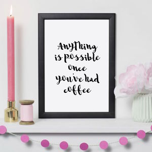 Coffee Motivational Funny Print - posters & prints