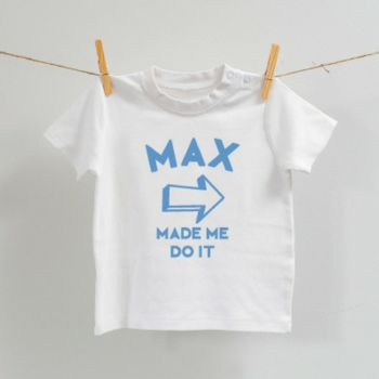 Personalised Sibling 'You made me do it' T Shirt