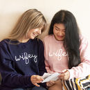 Wifey And Wifey Couples Sweatshirt Jumper