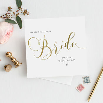 To My Bride Wedding Day Card | Gold Effect