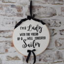 Well Educated With Vocab Of A Sailor Embroidery Hoop