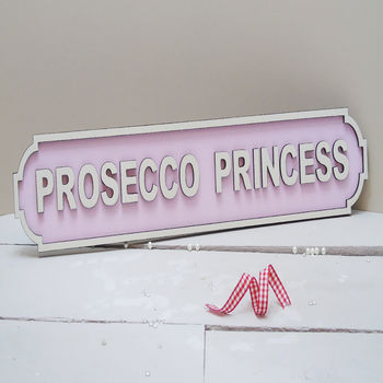 Prosecco Princess Vintage Wooden Road Signs