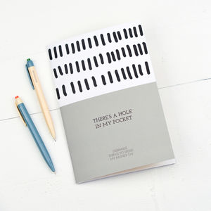 There's A Hole In My Pocket Money Planning Notebook - stationery