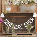White Wooden Best Day Ever Wedding Decoration Bunting
