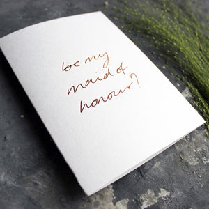 'Be My Maid Of Honour?' Rose Gold Foil Wedding Card