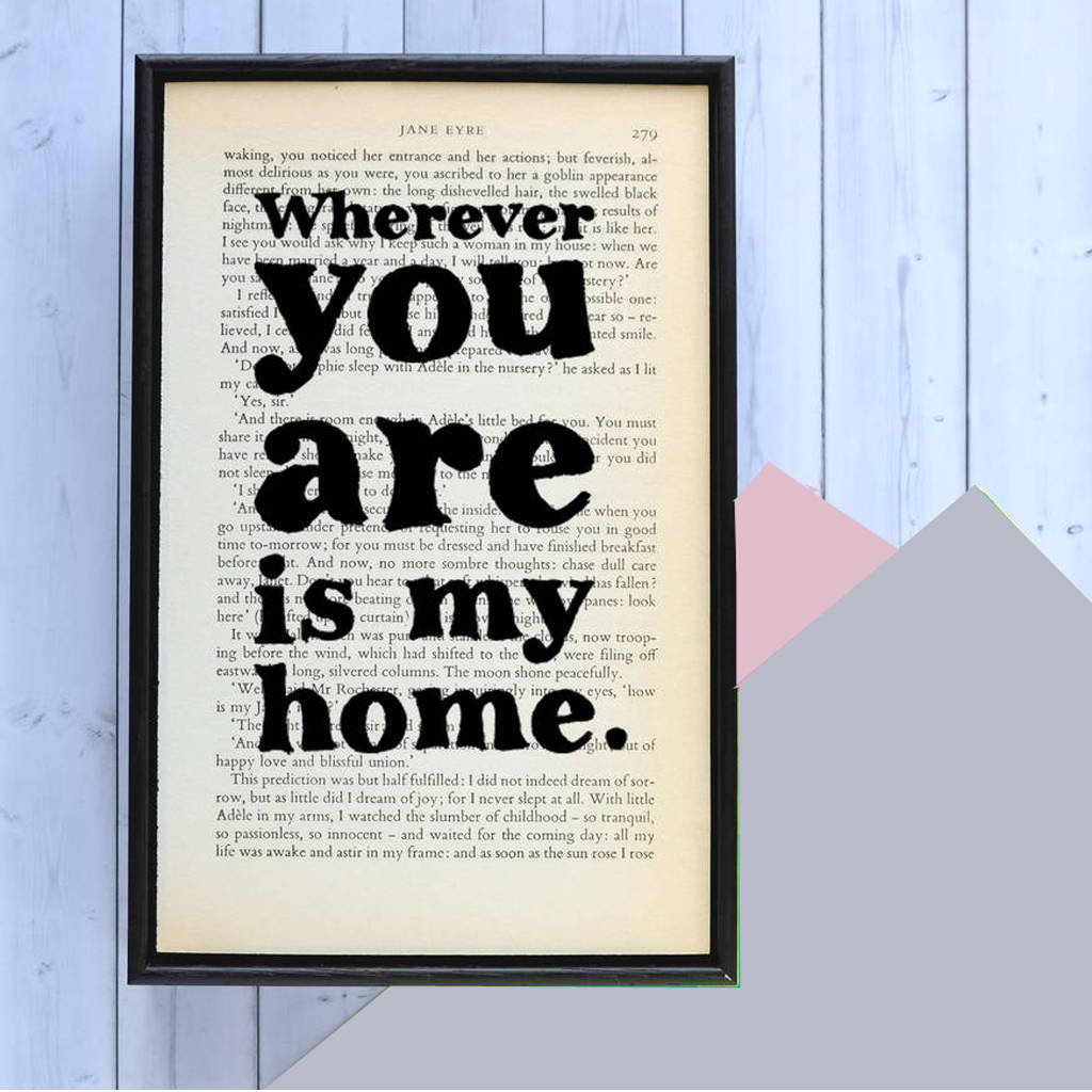 Quotes Jane Eyre New Home 'wherever You Are Is My Home' Romantic Printbookishly